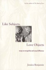 Like Subjects, Love Objects, Essays on Recognition & Sexual Difference (Paper) | Jessica Benjamin |