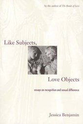 Like Subjects, Love Objects, Essays on Recognition & Sexual Difference (Paper)