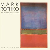 Mark rothko : the works on canvas - a catalogue raisonne | D Anfam |