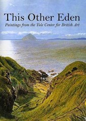 This Other Eden - Paintings from the Yale Center for British Art