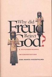 Why did Freud Reject God? - A Psychoanalytic Interpretation