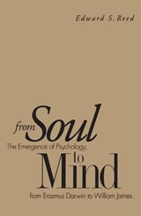 From Soul to Mind - The Emergency of Psychology From Erasmus Darwin to William James (Paper) | Edward Reed |