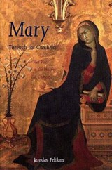 Mary Through the Centuries - Her Place in the History of Culture (Paper) | Jaroslav Pelikan |