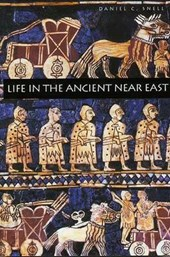 Life in the Ancient Near East 3100-332 B.C.E (Paper)