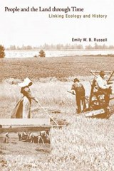 People and the Land Through Time - Linking Ecology  and History | Emily Russell |