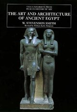 The Art and Architecture of Ancient Egypt | W.Stevenson Smith ; William Kelly Simpson |