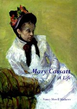 Mary Cassatt | Nancy Mowll Mathews |