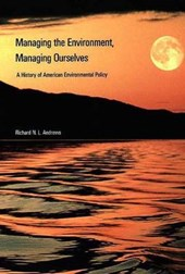 Managing the Environment, Managing Ourselves - A History of American Environment Policy (Paper) | Richard Andrews |