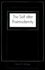 The Self after Postmodernity (Paper) | Calvin Schrag |