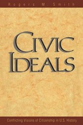 Civic Ideals: Conflicting Visions of Citizenship in U.S History (Paper)