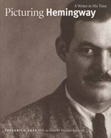 Picturing Hemmingway - A Winter in his Time | Frederick Voss |