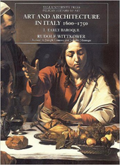 Art and Architecture in Italy, 1600-1750 - Volume 1: The Early Baroque, 1600-1625