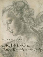 Drawing in Early Renaissance Italy Rev Ed | Francis Ames-lewis |