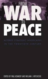From War to Peace - Altered Strategic Landscapes in the Twentieth Century | KENNEDY,  Paul |