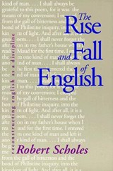 The Rise and Fall of English | Robert E. Scholes |