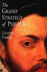 The Grand Strategy of Philip II | Geoffrey Parker |