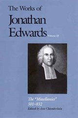 Works of Jonathan Edwards V18 - The Miscellanies 501-832 | Jonathan Edwards |