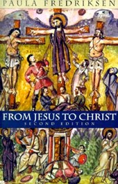 From Jesus to Christ - The Origins of the New Testament Images of Jesus 2e | Paula Fredriksen |