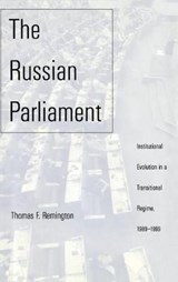 The Russian Parliament - Institutional Evolution in a Traditional Regime 1989-1999 | Thomas F. Remington |