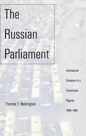 The Russian Parliament - Institutional Evolution in a Traditional Regime 1989-1999