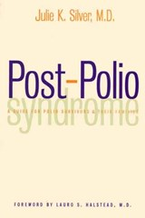 Post-Polio Syndrome - A Guide for Polio Survivors & their Families | Julie Silver |