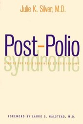 Post-Polio Syndrome - A Guide for Polio Survivors & their Families