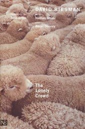 The Lonely Crowd - A Study of the Changing American Character