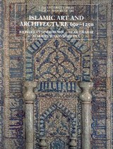 Islamic Art and Architecture, 650-1250 | Richard Ettinghausen |