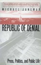 Republic of Denial - Press, Politics & Public Life