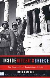 Inside Hitler`s Greece - The Experience of Occupation 1941-44