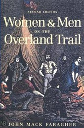 Women and Men on the Overland Trail | John Mack Faragher |