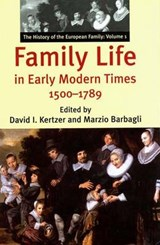 Family Life in Early Modern Times 1500-1789 - The History of the European Family V | David Kertzer |