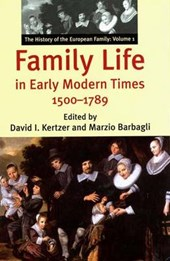 Family Life in Early Modern Times 1500-1789 - The History of the European Family V