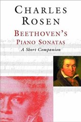 Beethoven's Piano Sonatas - A Short Companion - inc FREE CD | Charles Rosen |