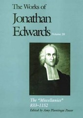The Works of Jonathan Edwards V20 - The 'Miscellanies' 833-1152