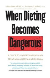 When Dieting Becomes Dangerous - A Guide to Understanding & Treating Anorexia & Bulimia | Dm Michel |