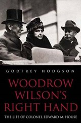 Woodrow Wilson's Right Hand | Godfrey Hodgson |