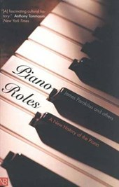 Piano Roles - A New History of the Piano