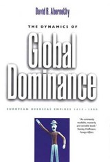 The Dynamics of Global Dominance - European Overseas Empires, 1415-1980 | David Abernethy |
