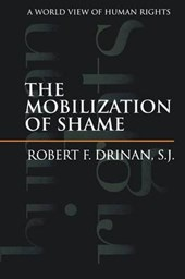 The Mobilization of Shame - A World View of Human Rights | Robert Drinan |