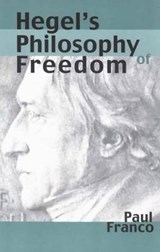 Hegel's Philosophy of Freedom | Paul Franco |