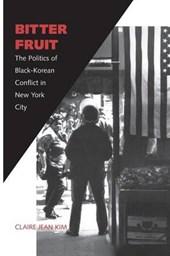 Bitter Fruit - The Politics of Black-Korean in New York City