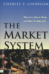 The Market System - What Is It, How It Works & What to Make of It | Charles Lindblom |