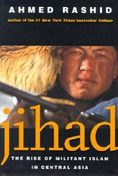 Jihad - The Rise of Militant Islam in Central Asia | Ahmed Rashid |