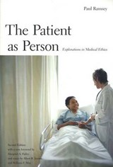 The Patient as Person - Exploration in Medical Ethics | Paul Ramsey |