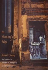 At Memory`s Edge - After-Imagesof the Holocaust in Contemporary Art & Architecture