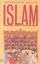 Islam - A Thousand Years of Faith & Power | Jonathan Bloom |