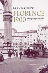 Florence 1900 - The Quest for Arcadia