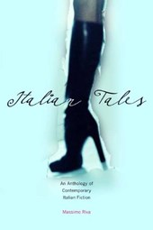 Italian Tales - An Anthology of Contemporary Italian Fiction | Massimo Riva |