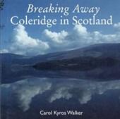 Breaking Away - Coleridge in Scotland